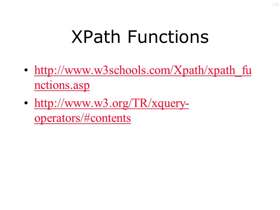 140 XPath Functions   nctions.asphttp://  nctions.asp   operators/#contentshttp://  operators/#contents
