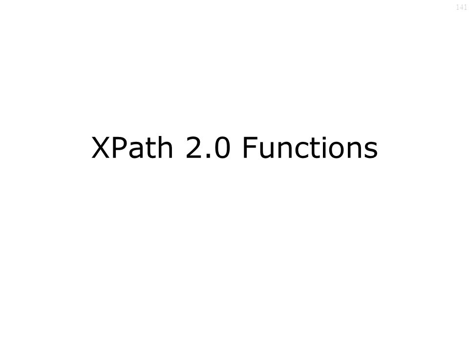 141 XPath 2.0 Functions