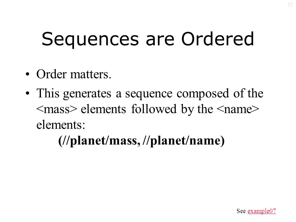 32 Sequences are Ordered Order matters.