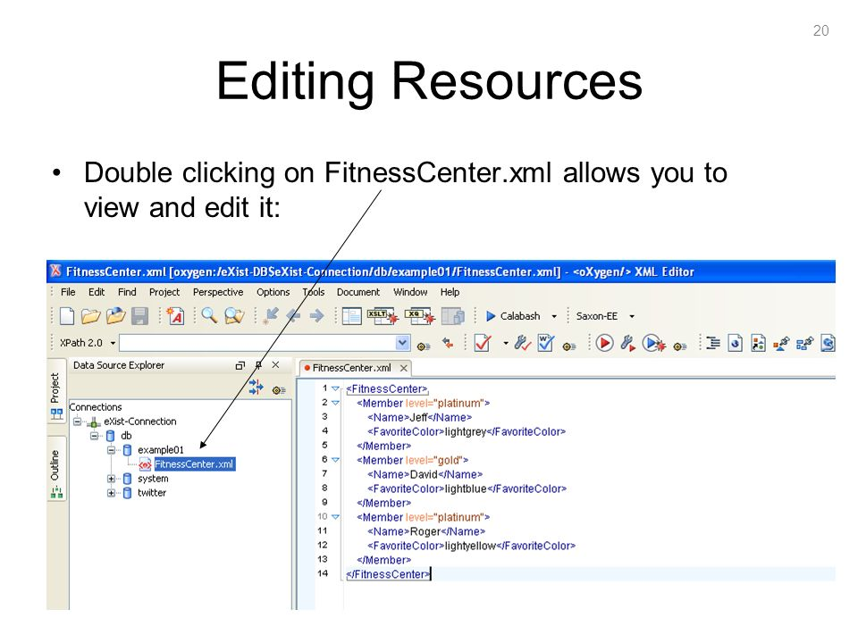 20 Editing Resources Double clicking on FitnessCenter.xml allows you to view and edit it: