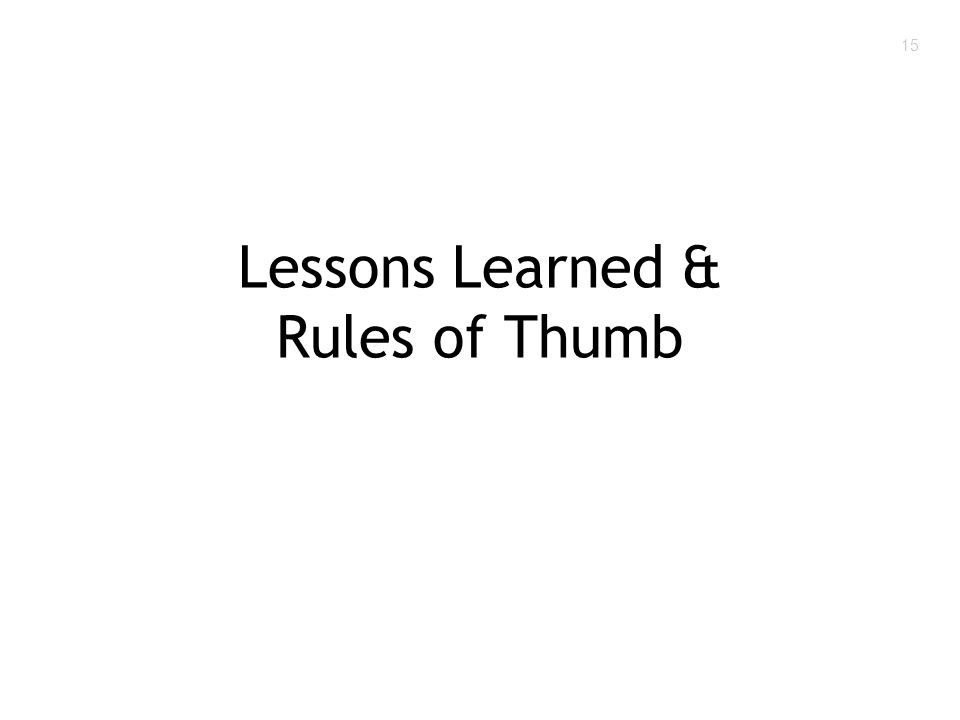 15 Lessons Learned & Rules of Thumb