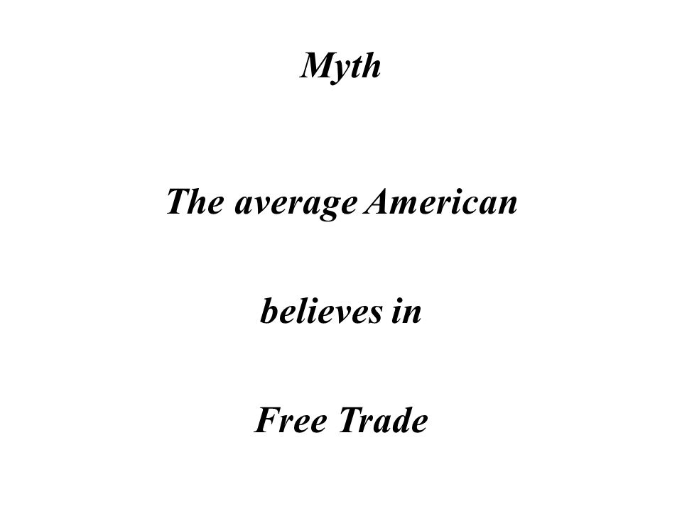 The Myths vs. The Reality of Free Trade