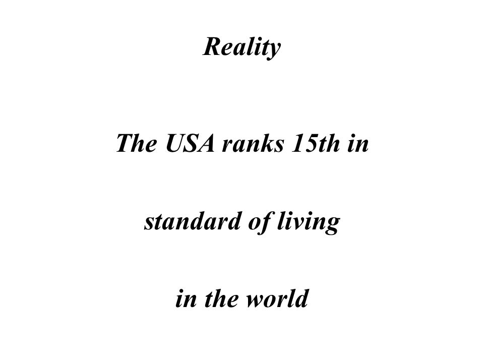 Myth Americans enjoy the highest standard of living in the world