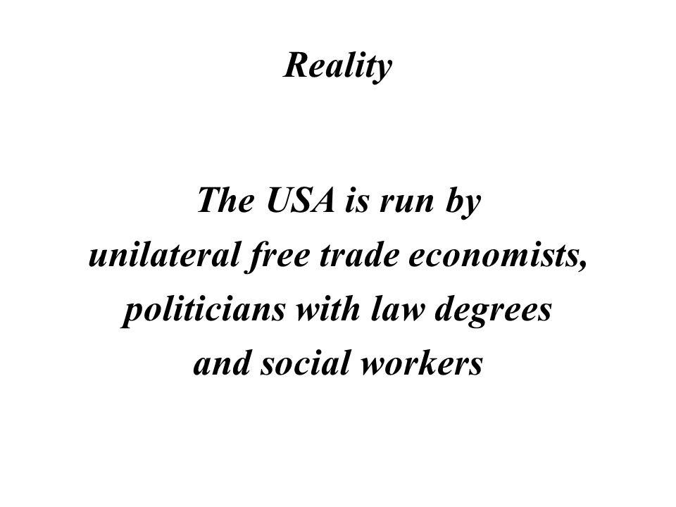Reality Chinas economy is run based on reality not theories of free trader economists
