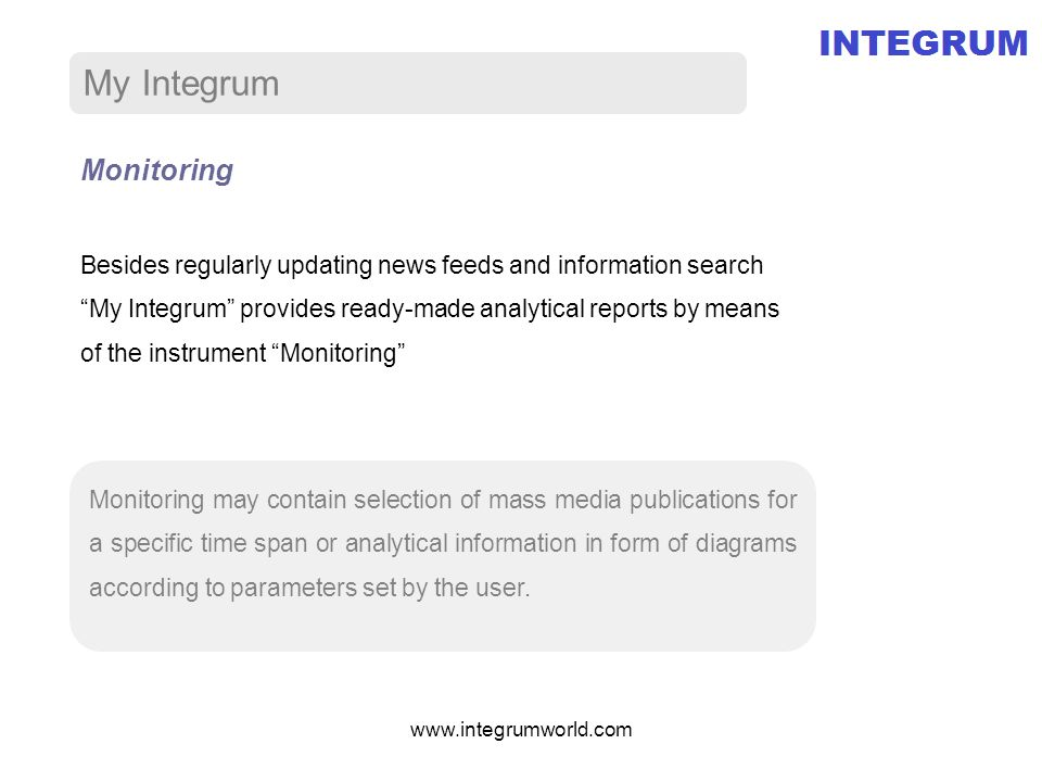 My Integrum Monitoring Monitoring may contain selection of mass media publications for a specific time span or analytical information in form of diagrams according to parameters set by the user.