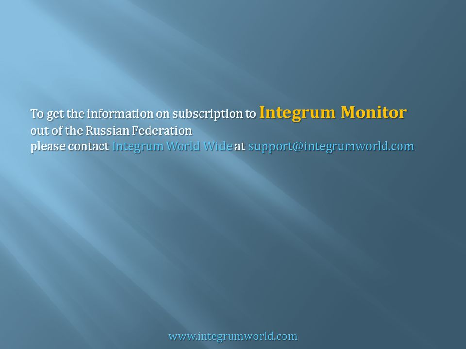 www.integrumworld.com To get the information on subscription to Integrum Monitor out of the Russian Federation please contact Integrum World Wide at support@integrumworld.com