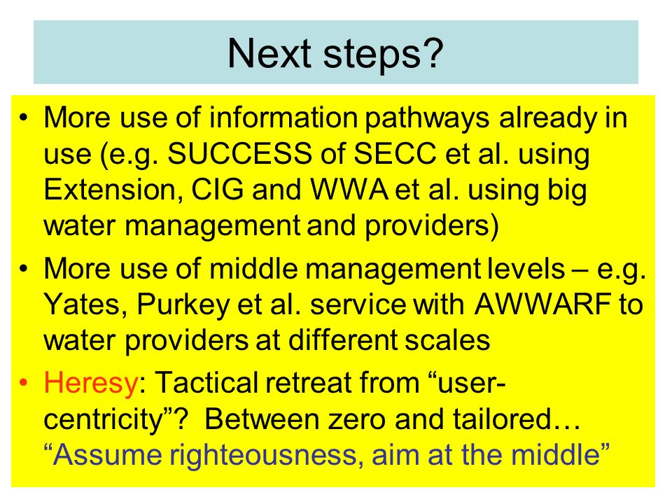 Next steps. More use of information pathways already in use (e.g.