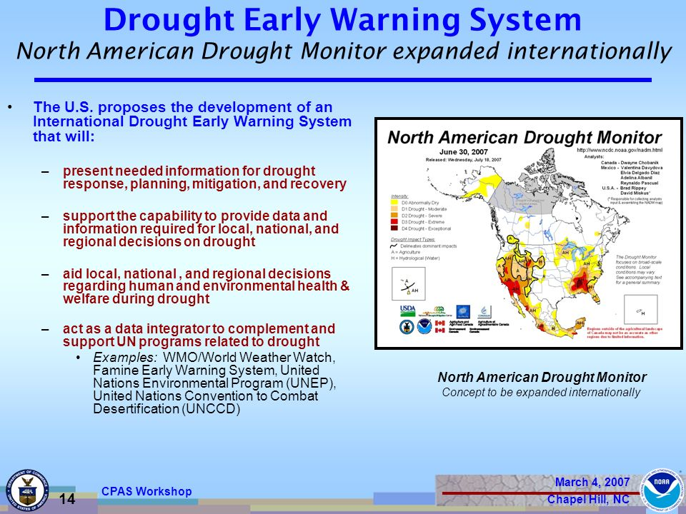 March 4, 2007 Chapel Hill, NC 14 CPAS Workshop Drought Early Warning System North American Drought Monitor expanded internationally The U.S.