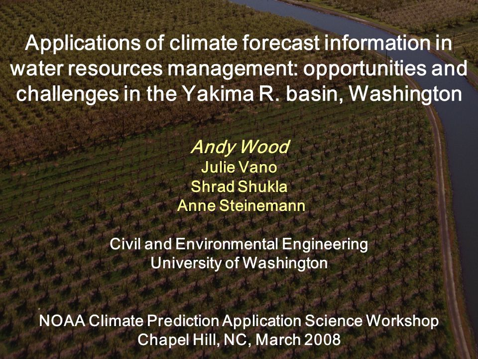 Water management decisions have diverse climate information needs Decision calendar helpful for organizing information (cf work by Andrea Ray, Bonnie Colby) – these vary by decisionmaker - e.g., Manager vs.