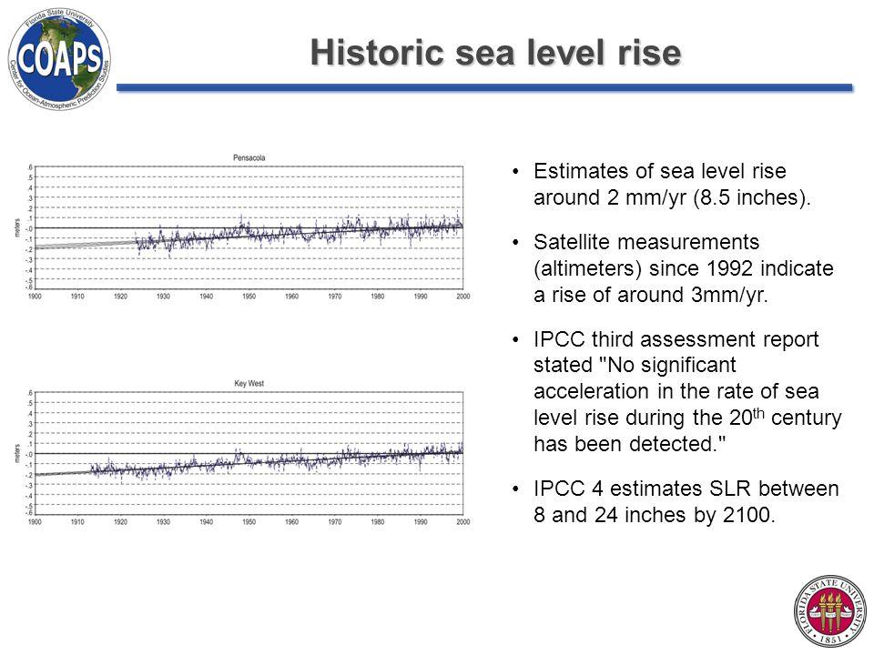 Historic sea level rise Estimates of sea level rise around 2 mm/yr (8.5 inches). Satellite measurements (altimeters) since 1992 indicate a rise of aro