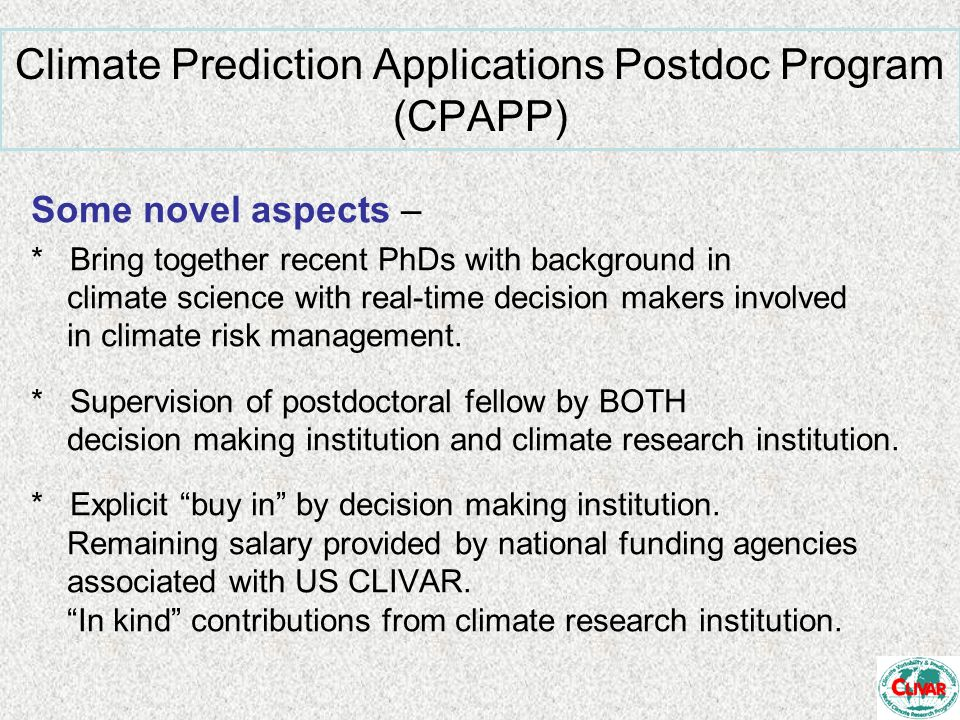 Some novel aspects – * Bring together recent PhDs with background in climate science with real-time decision makers involved in climate risk managemen