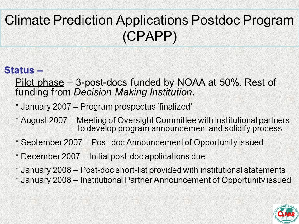 Status – Pilot phase – 3-post-docs funded by NOAA at 50%.