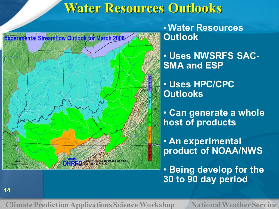 Climate Prediction Applications Science Workshop National Weather Service 14 Water Resources Outlooks Water Resources Outlook Uses NWSRFS SAC- SMA and