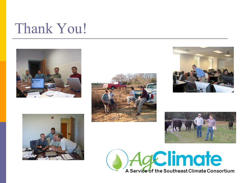 Thank You! A Service of the Southeast Climate Consortium
