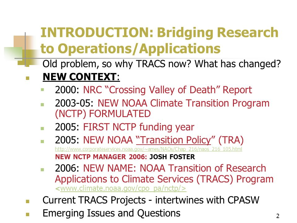 2 INTRODUCTION: Bridging Research to Operations/Applications Old problem, so why TRACS now.