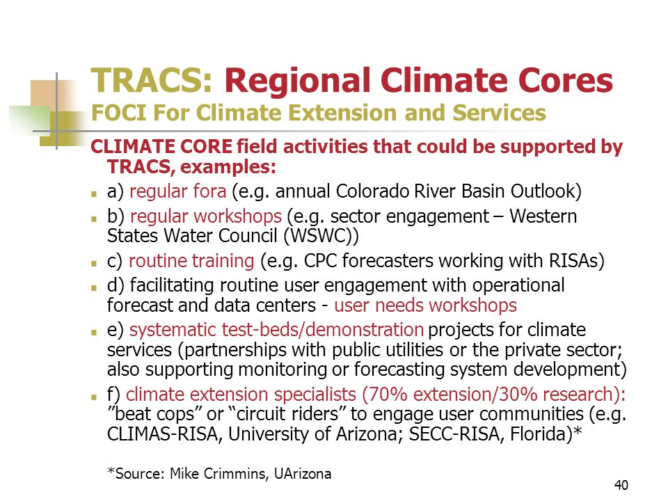 40 TRACS: Regional Climate Cores FOCI For Climate Extension and Services CLIMATE CORE field activities that could be supported by TRACS, examples: a) regular fora (e.g.