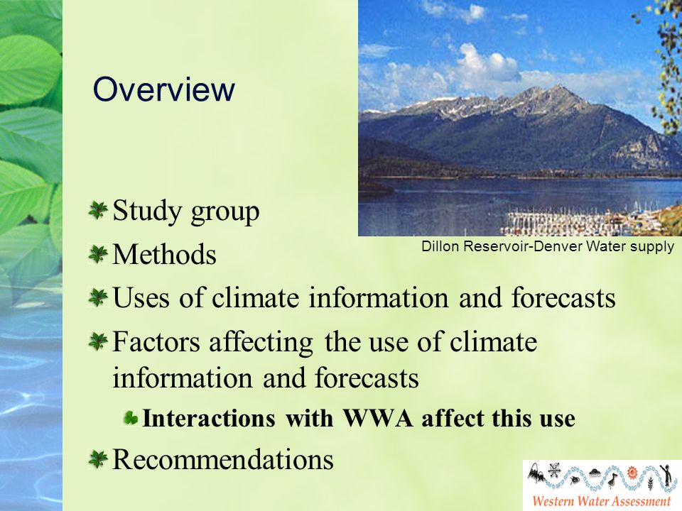 Overview Study group Methods Uses of climate information and forecasts Factors affecting the use of climate information and forecasts Interactions wit