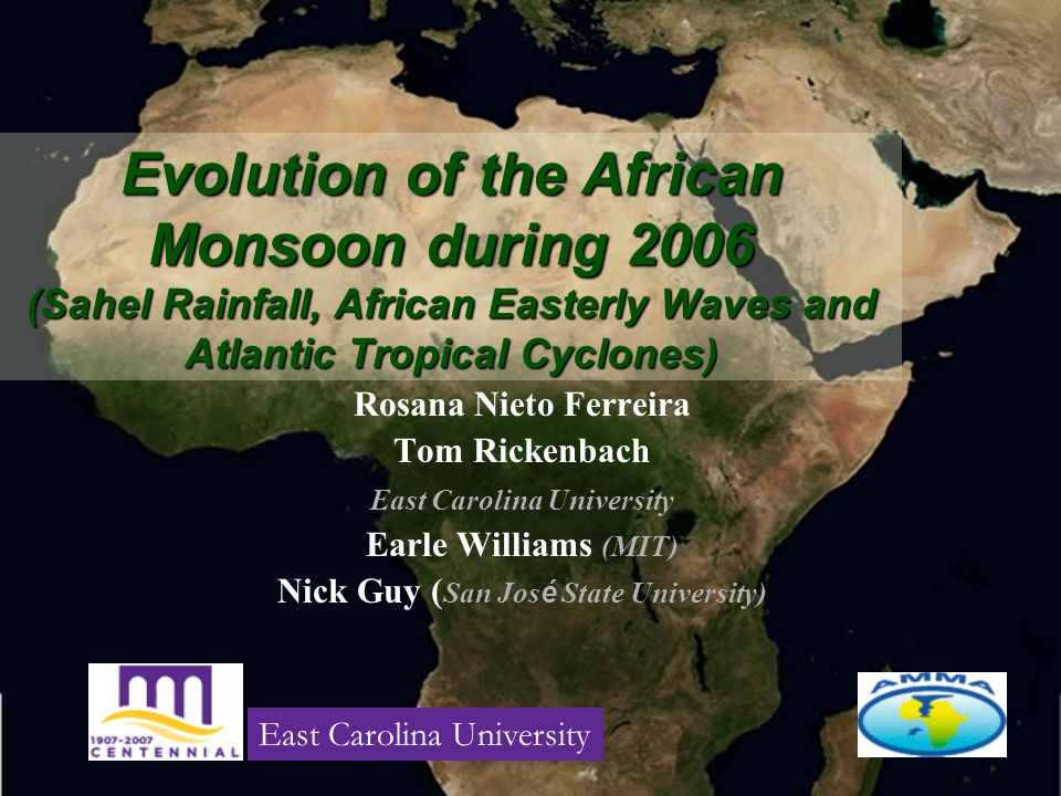 Evolution of the African Monsoon during 2006 (Sahel Rainfall, African Easterly Waves and Atlantic Tropical Cyclones) Rosana Nieto Ferreira Tom Rickenb