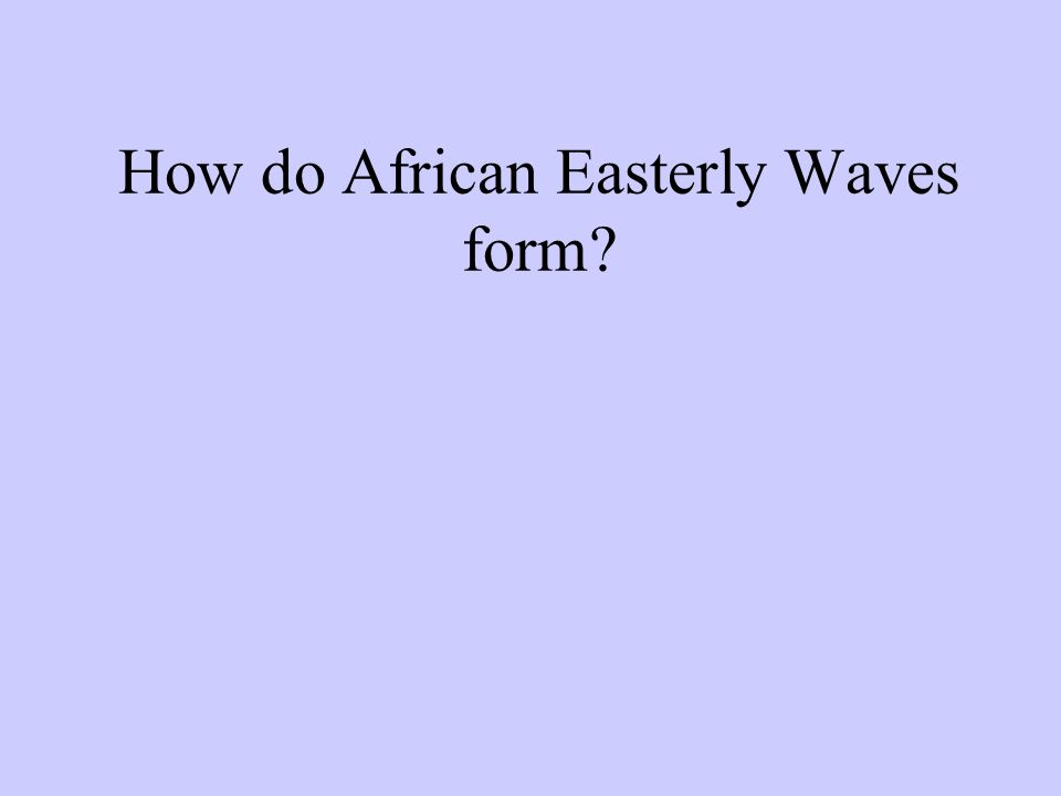 How do African Easterly Waves form?