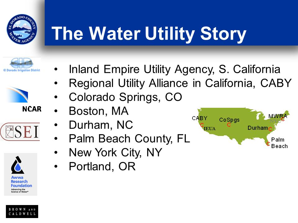 Inland Empire Utility Agency, S. California Regional Utility Alliance in California, CABY Colorado Springs, CO Boston, MA Durham, NC Palm Beach County