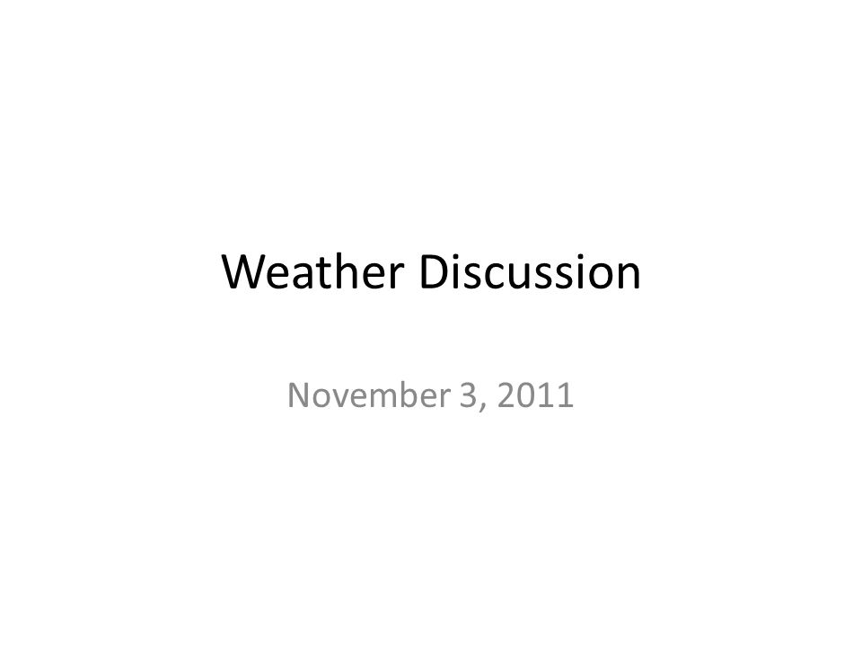 Weather Discussion November 3, 2011