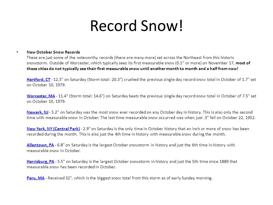 Record Snow! New October Snow Records These are just some of the noteworthy records (there are many more) set across the Northeast from this historic