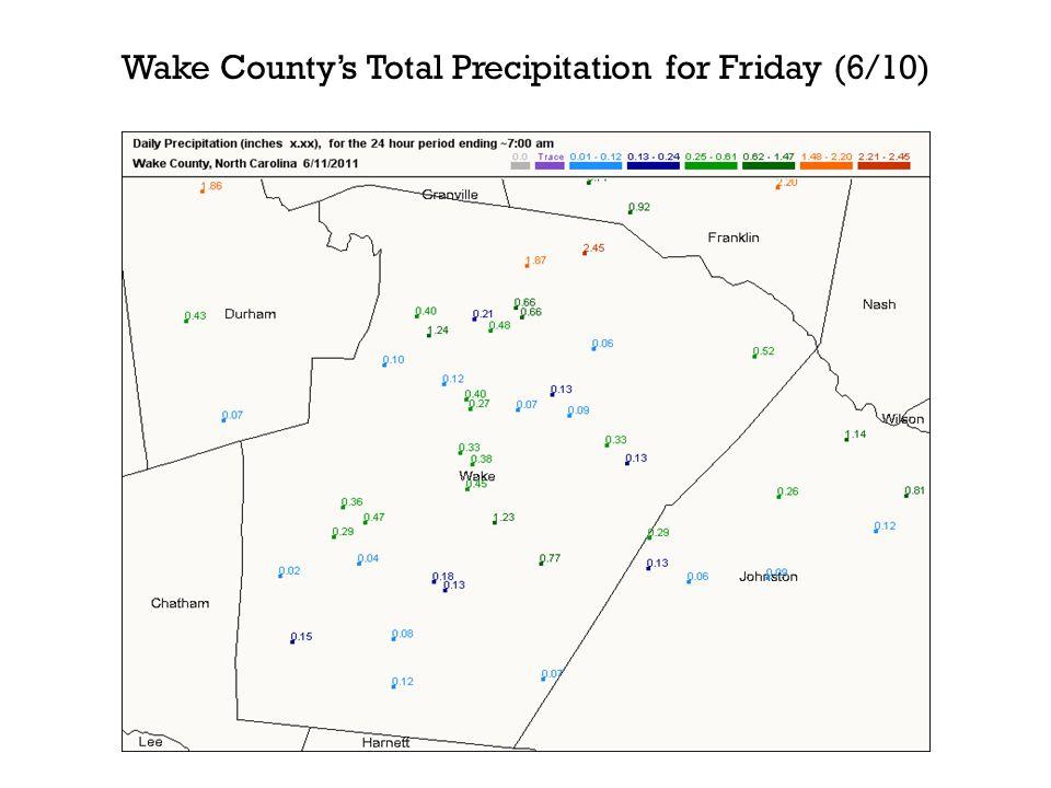 Wake Countys Total Precipitation for Friday (6/10)