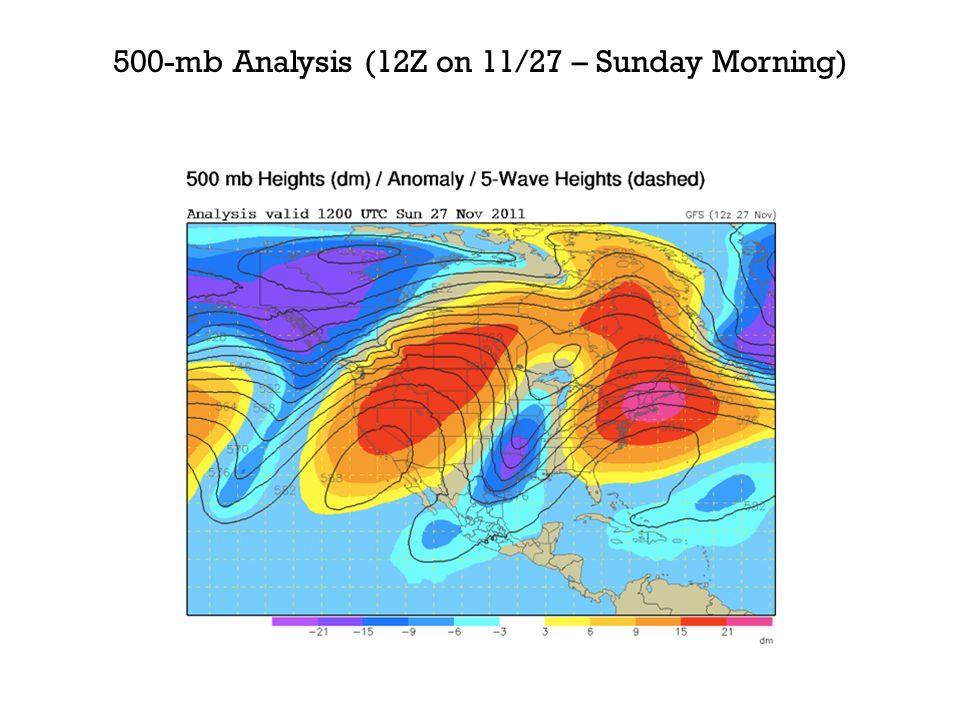 500-mb Analysis (12Z on 11/27 – Sunday Morning)