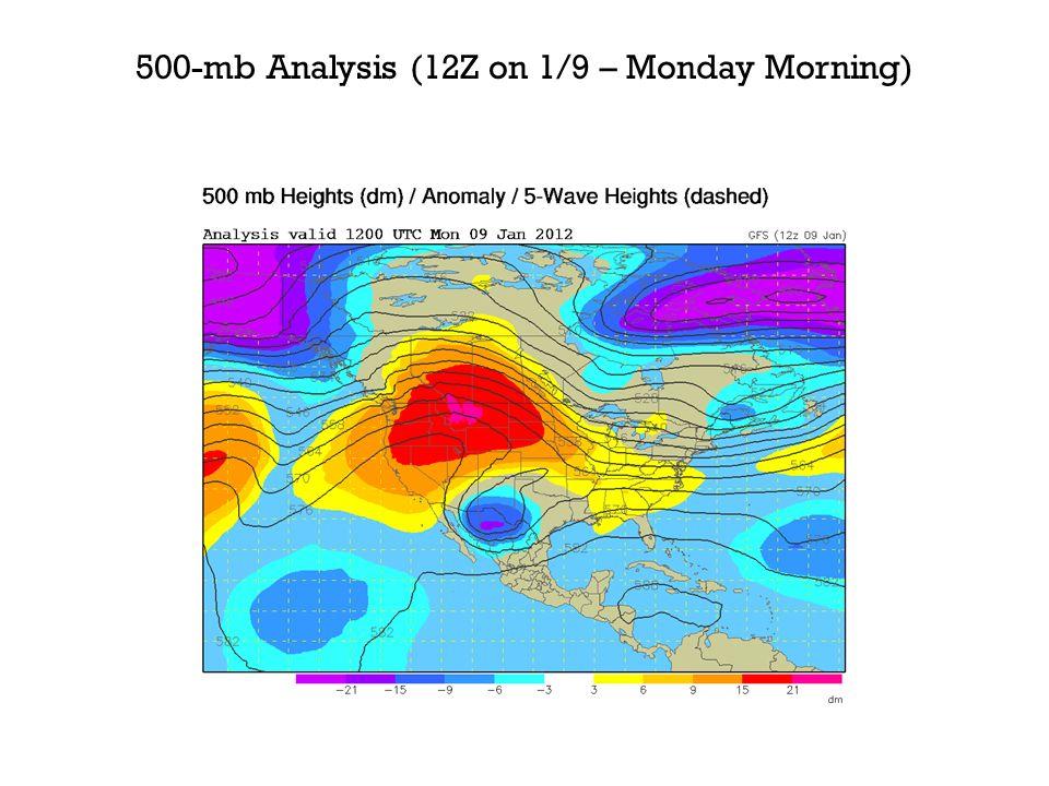 500-mb Analysis (12Z on 1/9 – Monday Morning)