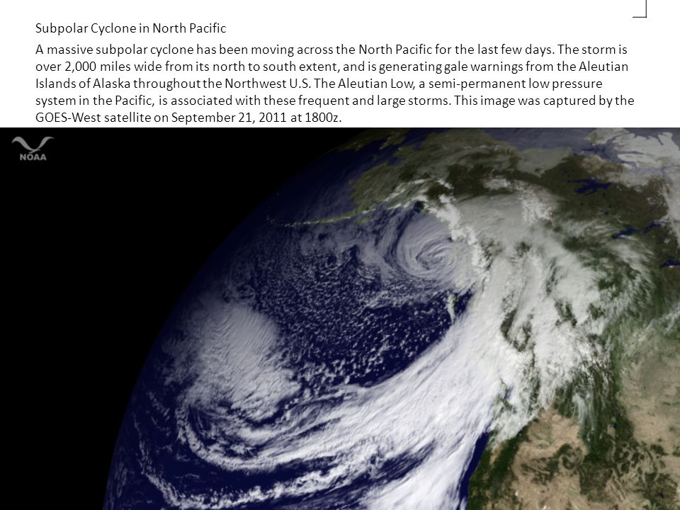 Subpolar Cyclone in North Pacific A massive subpolar cyclone has been moving across the North Pacific for the last few days.