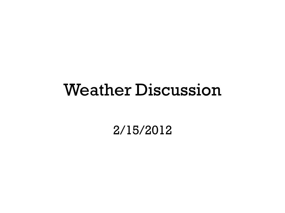 Weather Discussion 2/15/2012