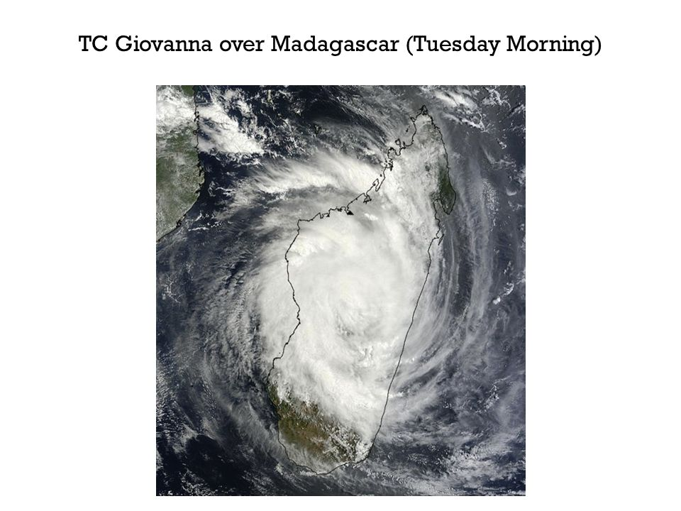 TC Giovanna over Madagascar (Tuesday Morning)