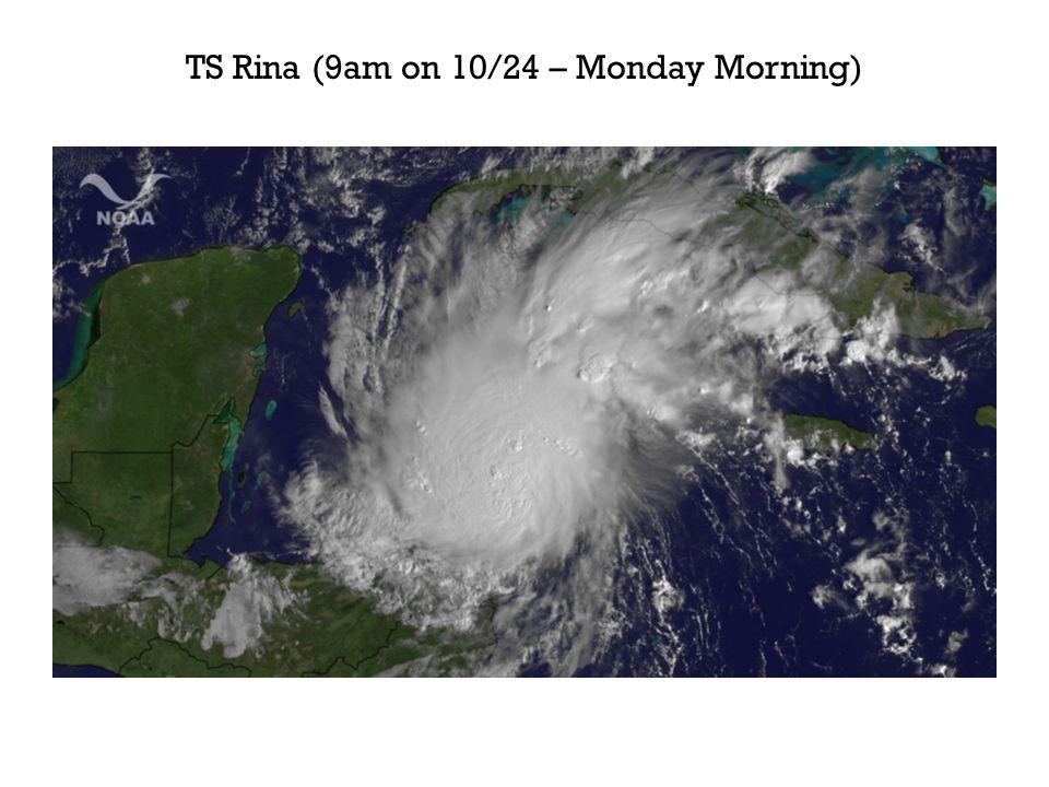 TS Rina (9am on 10/24 – Monday Morning)