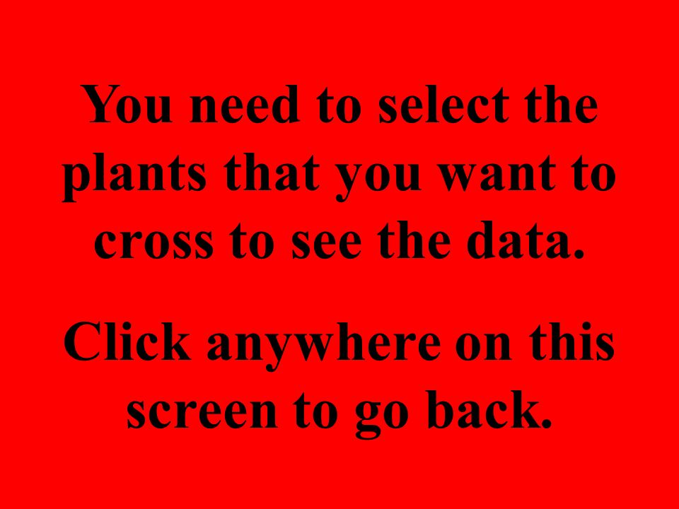 You need to select the plants that you want to cross to see the data.