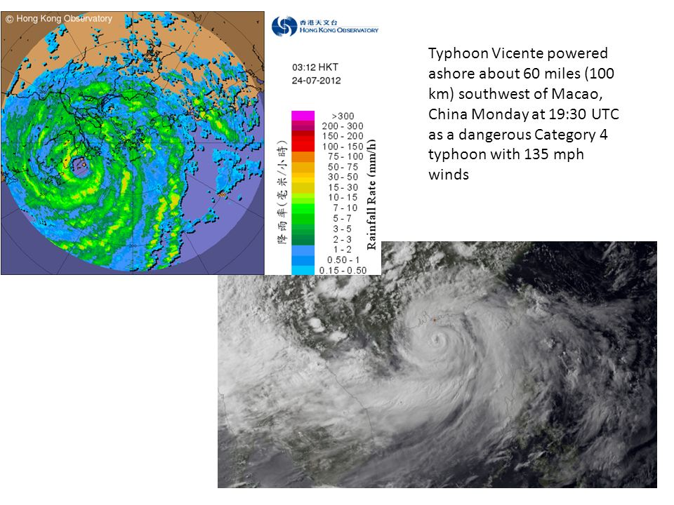 Typhoon Vicente powered ashore about 60 miles (100 km) southwest of Macao, China Monday at 19:30 UTC as a dangerous Category 4 typhoon with 135 mph winds