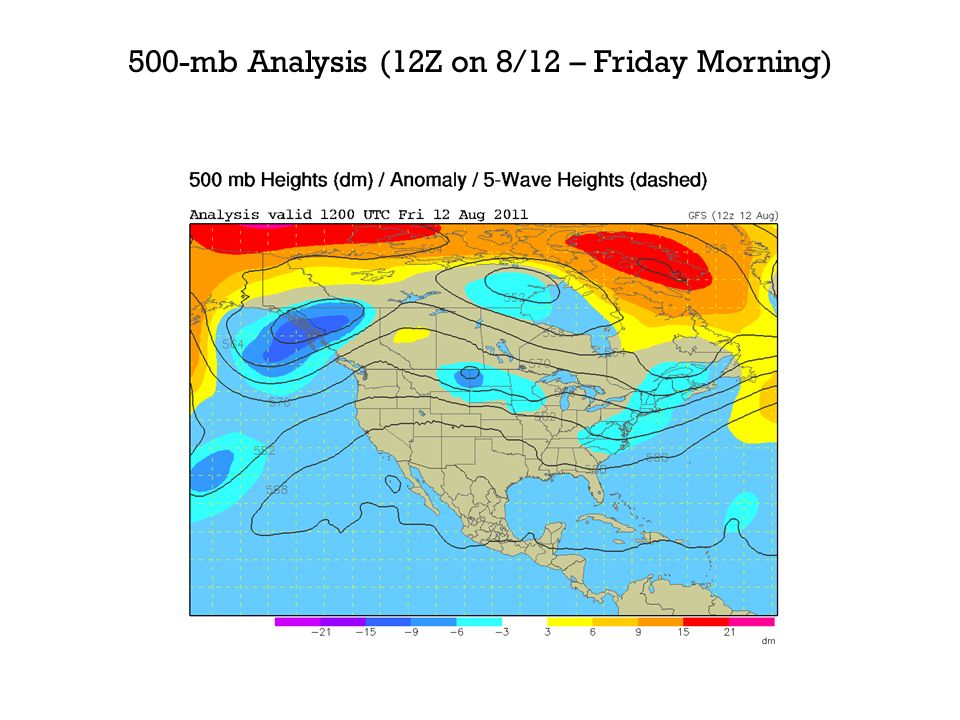 500-mb Analysis (12Z on 8/12 – Friday Morning)