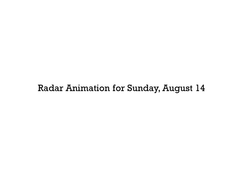 Radar Animation for Sunday, August 14