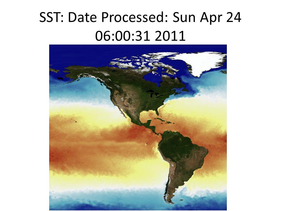 SST: Date Processed: Sun Apr 24 06:00:31 2011