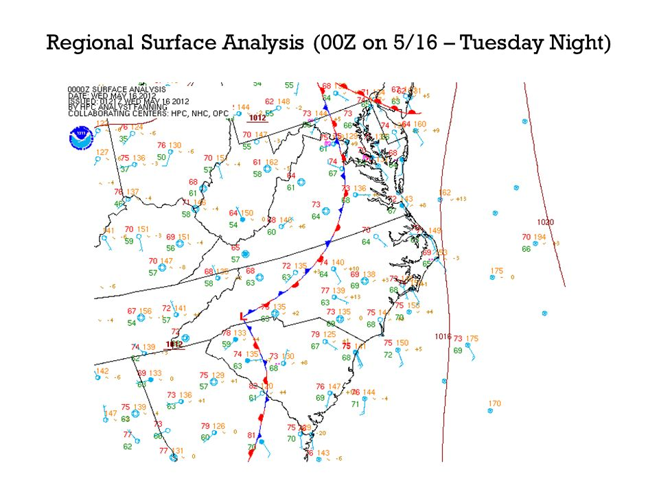 Regional Surface Analysis (00Z on 5/16 – Tuesday Night)