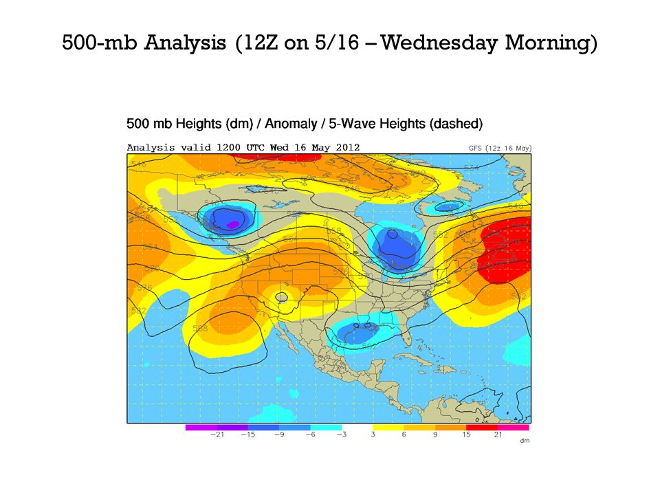 500-mb Analysis (12Z on 5/16 – Wednesday Morning)