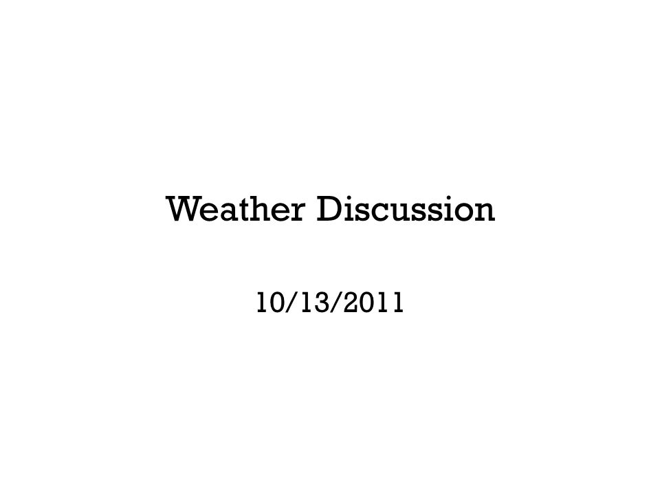 Weather Discussion 10/13/2011