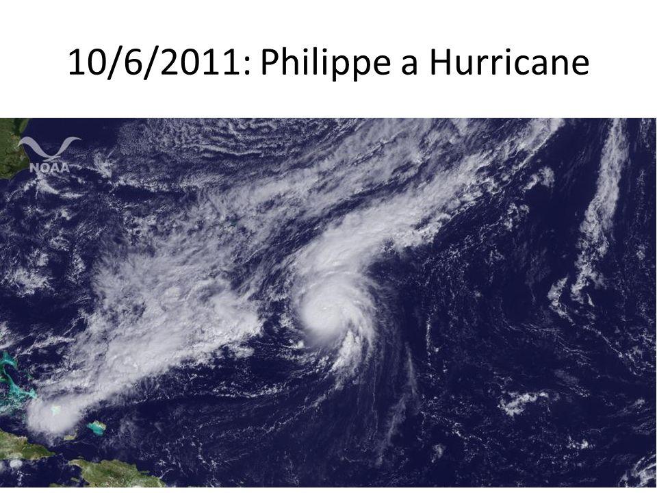 10/6/2011: Philippe a Hurricane