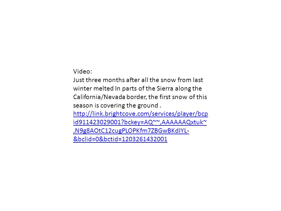 Video: Just three months after all the snow from last winter melted In parts of the Sierra along the California/Nevada border, the first snow of this