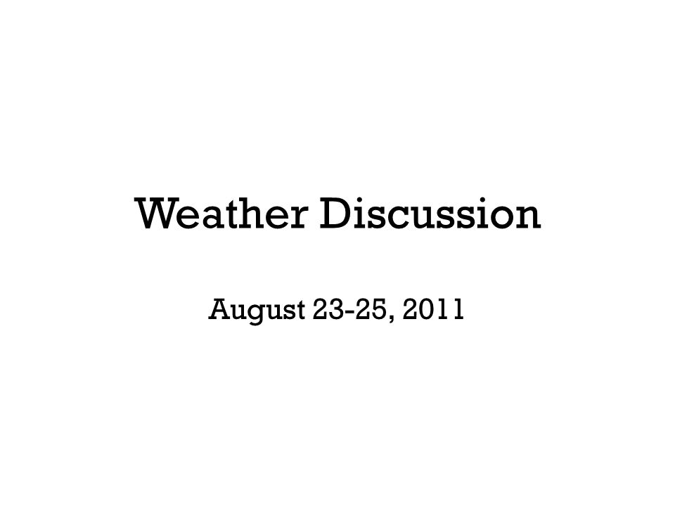 Weather Discussion August 23-25, 2011