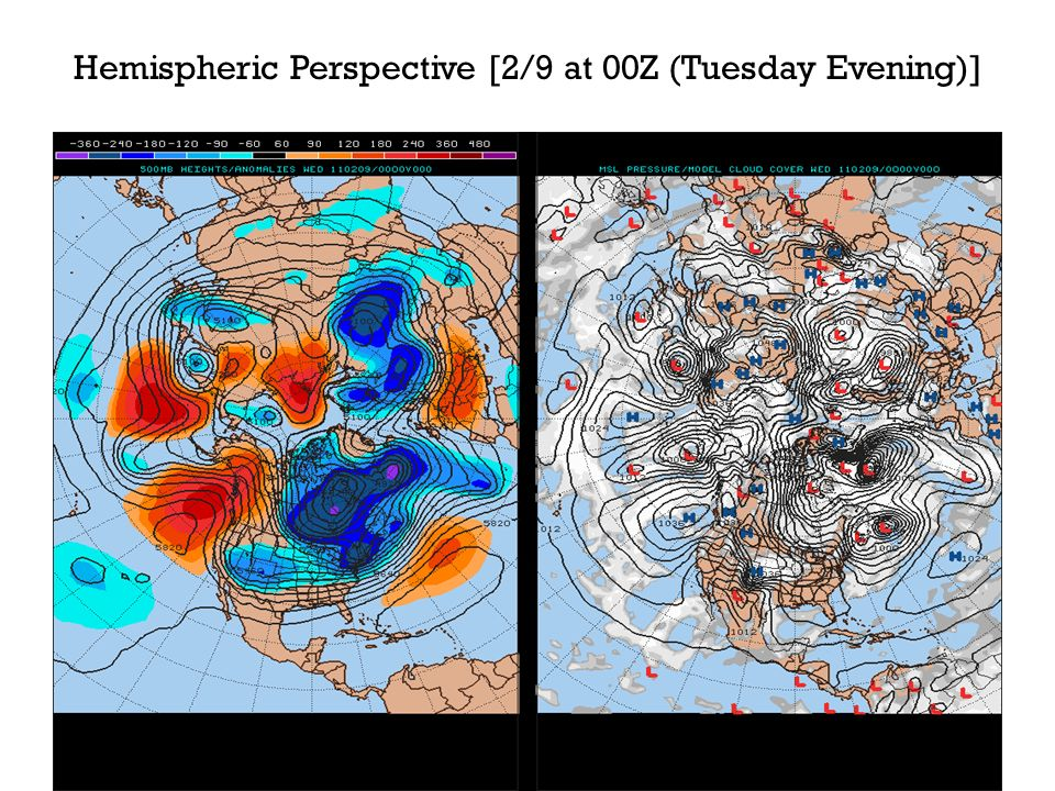 Hemispheric Perspective [2/9 at 00Z (Tuesday Evening)]