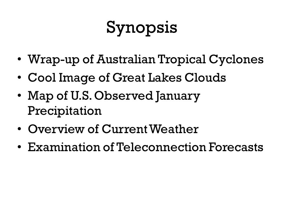 Synopsis Wrap-up of Australian Tropical Cyclones Cool Image of Great Lakes Clouds Map of U.S.