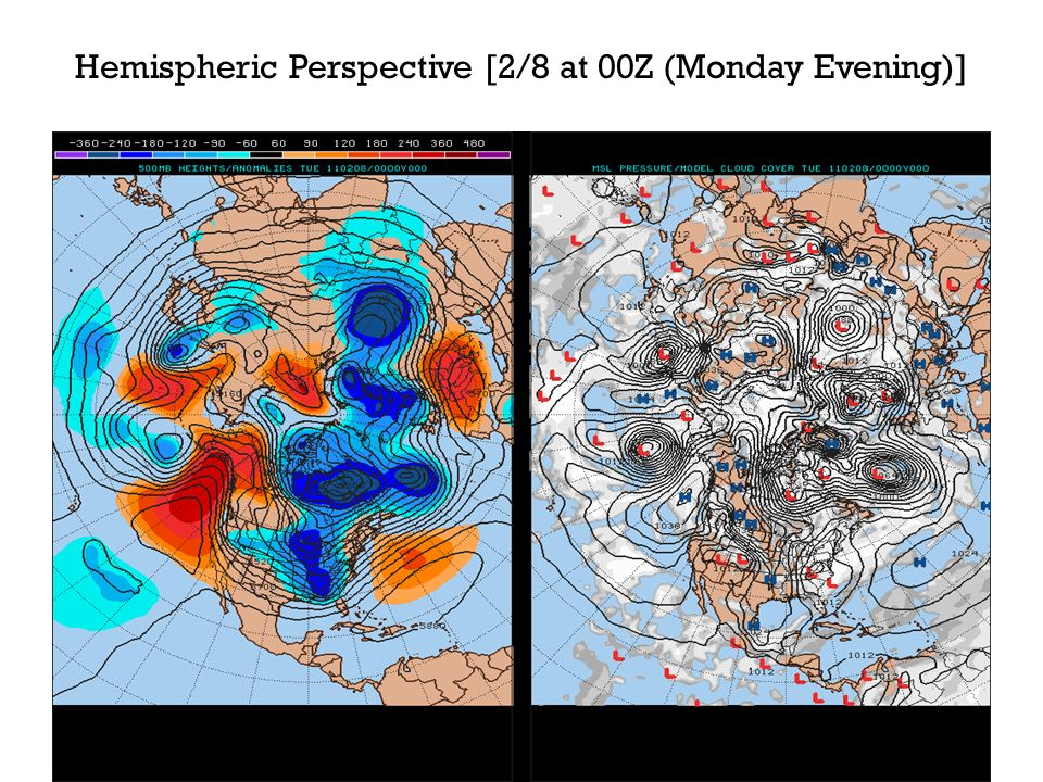 Hemispheric Perspective [2/8 at 00Z (Monday Evening)]