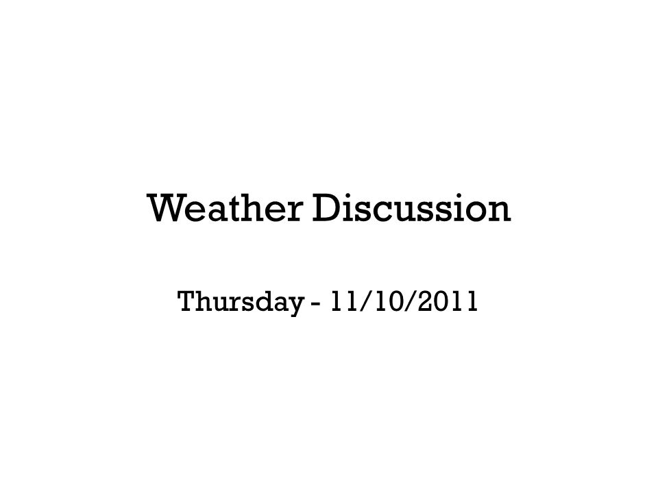 Weather Discussion Thursday - 11/10/2011