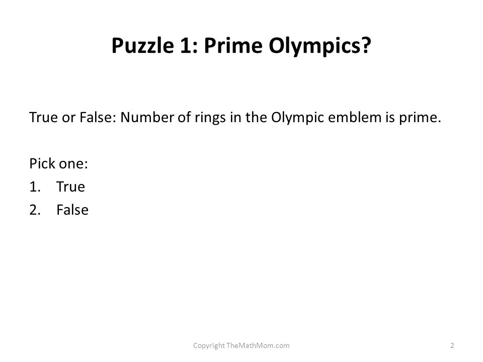 Puzzle 1: Prime Olympics. True or False: Number of rings in the Olympic emblem is prime.