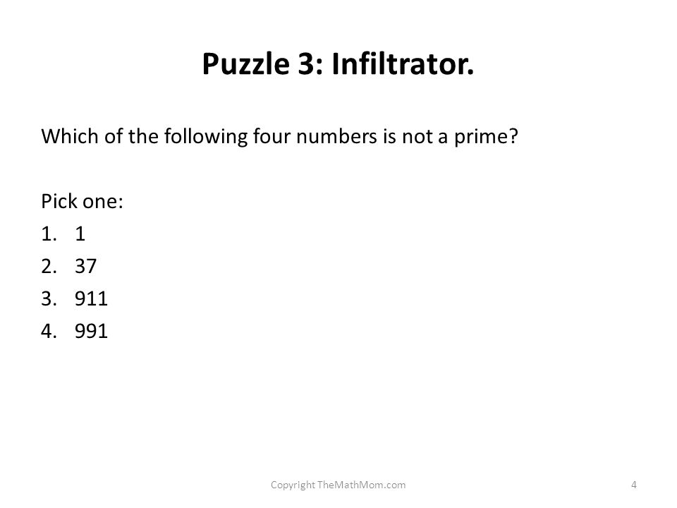 Puzzle 3: Infiltrator. Which of the following four numbers is not a prime.